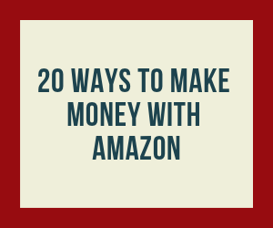 20 Ways to make money with Amazon