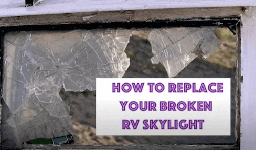How To Replace Your RV Skylight